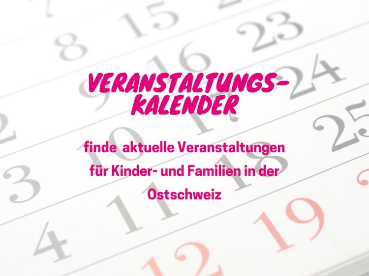 Finde im Veranstaltungskalender Veranstaltungen und Kurse für Kinder und Familien in der Ostschweiz.